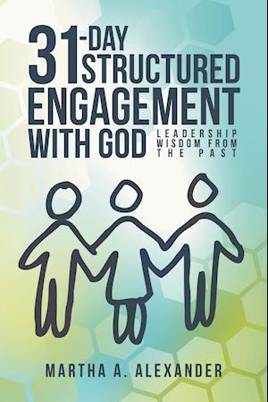 31-Day Structured Engagement with God: Leadership Wisdom from the Past