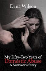 My Fifty-Two Years of Domestic Abuse: A Survivor's Story