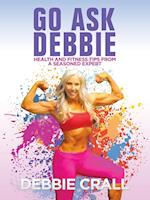 Go Ask Debbie: Health and Fitness Tips from a Seasoned Expert