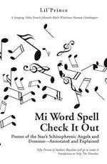 Mi Word Spell Check It Out: Poems of the Star's Schizophrenic Angels and Demons-Annotated and Explained