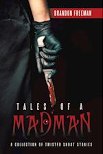 Tales of a Madman: A Collection of Twisted Short Stories