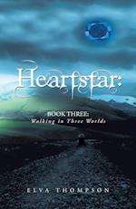 Heartstar: Book Three: Walking in Three Worlds
