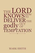 The Lord Knows How to Deliver the Godly out of Temptation