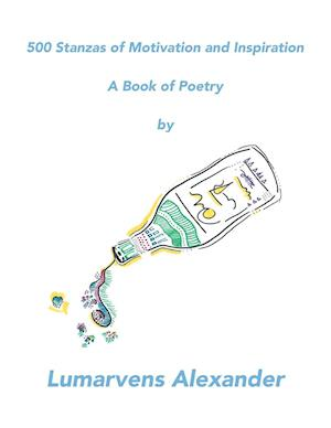500 Stanzas of Motivation and Inspiration: A Book of Poetry