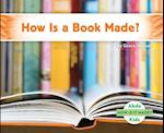 How Is a Book Made? (How Is It Made?)