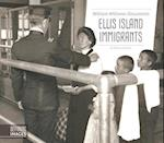 William Williams Documents Ellis Island Immigrants (Defining Images)