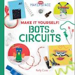 Make It Yourself! Bots & Circuits (Cool Makerspace)