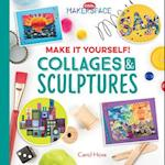Make It Yourself! Collages & Sculptures (Cool Makerspace)