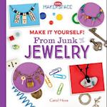 Make It Yourself! from Junk to Jewelry (Cool Makerspace)