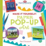 Make It Yourself! Paper Pop-Up Art (Cool Makerspace)