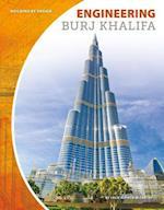 Engineering Burj Khalifa (Building by Design Set 2)