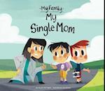 My Single Mom (My Family)