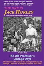 The One Is Jack Hurley, Volume Two: The Old Professor's Chicago Days