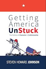 Getting America Unstuck: The Politics of Character and Craftsmanship