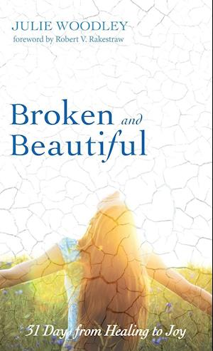 Bog, hardback Broken and Beautiful af Julie Woodley