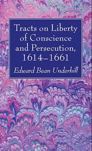 Bog, hardback Tracts on Liberty of Conscience and Persecution, 1614-1661