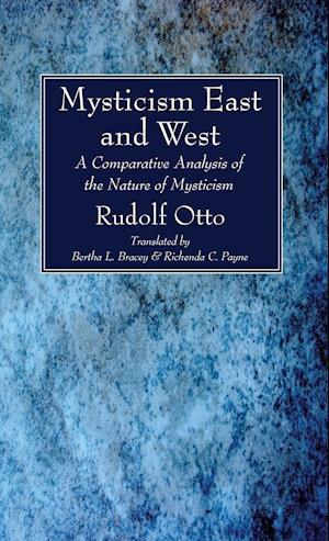 Bog, hardback Mysticism East and West af Rudolf Otto
