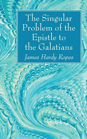 The Singular Problem of the Epistle to the Galatians