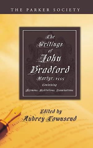 Bog, hardback The Writings of John Bradford af John Bradford