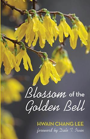 Bog, hæftet Blossom of the Golden Bell af Hwain Chang Lee