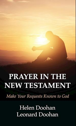 Bog, hardback Prayer in the New Testament af Helen Doohan, Leonard Doohan
