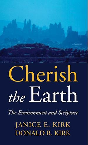 Bog, hardback Cherish the Earth af Donald R. Kirk, Janice Emily Kirk