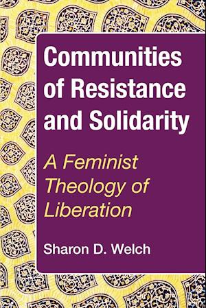 Bog, paperback Communities of Resistance and Solidarity af Sharon D Welch