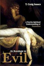 In Bondage to Evil