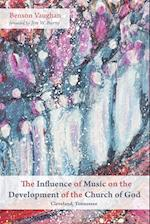 The Influence of Music on the Development of the Church of God Cleveland, Tennessee