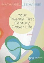 Your Twenty-First Century Prayer Life