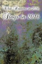 What Happens in 2016, Stays in 2016 (Journal)