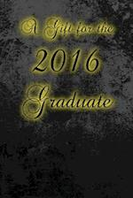 A Gift for the 2016 Graduate (Journal)