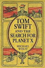 Tom Swift and the Search for Planet X
