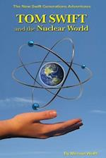 Tom Swift and the Nuclear World