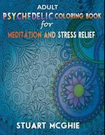 Adult Psychedelic Coloring Book for Meditation and Stress Relief