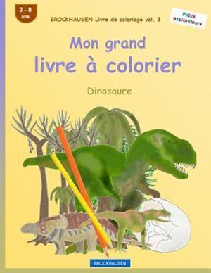 Bog, paperback Brockhausen Livre de Coloriage Vol. 3 - Mon Grand Livre a Colorier af Dortje Golldack