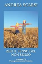 Zen Il Senso del Non Senso af Dr Andrea Scarsi Msc D.
