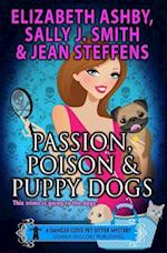 Passion, Poison & Puppy Dogs af Sally J. Smith, Elizabeth Ashby, Jean Steffens