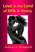 Love in the Land of Milk and Honey af MR Anthony E. Thorogood