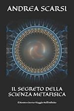 Il Segreto Della Scienza Metafisica af Dr Andrea Scarsi Msc D.