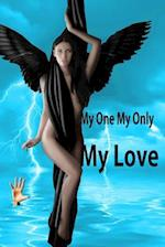 My One My Only My Love