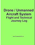 Drone / Unmanned Drone / Unmanned Aircraft System Aircraft System Flight Log