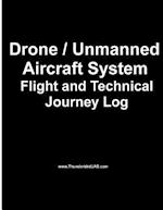 Drone / Unmanned Drone / Unmanned Aircraft System Aircraft System Flight Log af John a. Van Houten III