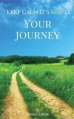 Keep Calm It's Simply Your Journey