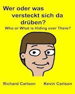 Wer Oder Was Versteckt Sich Da Druben? Who or What Is Hiding Over There?