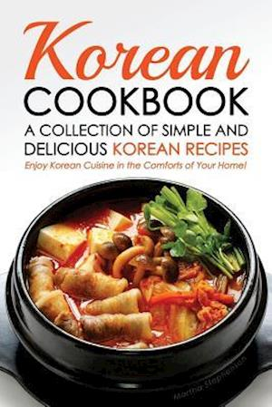Bog, paperback Korean Cookbook - A Collection of Simple and Delicious Korean Recipes af Martha Stephenson