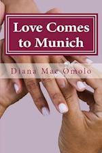 Love Comes to Munich af Diana Mac Omolo