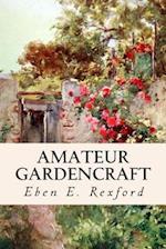 Amateur Gardencraft af Eben E. Rexford