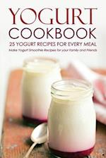 Yogurt Cookbook, 25 Yogurt Recipes for Every Meal