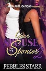 Your Spouse, My Sponsor 2 af Pebbles Starr